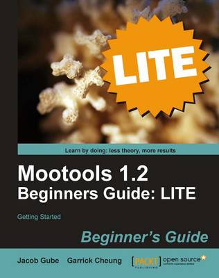 Mootools 1.2 Beginners Guide LITE: Getting started (Paperback)