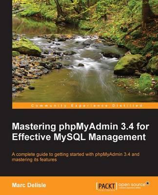 Mastering phpMyAdmin 3.4 for Effective MySQL Management (Paperback)