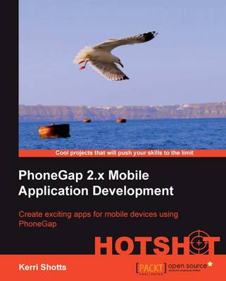 PhoneGap 2.x Mobile Application Development Hotshot (Paperback)