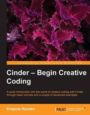 Cinder - Begin Creative Coding (Paperback)