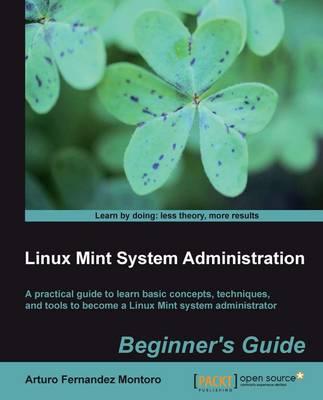Linux Mint System Administrator's Beginner's Guide (Paperback)