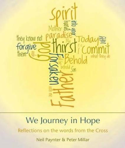 We Journey in Hope: Reflections on the Words from the Cross (Paperback)