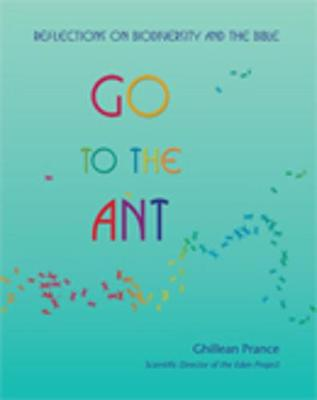 Go to the Ant: Reflections on Biodiversity and the Bible (Paperback)