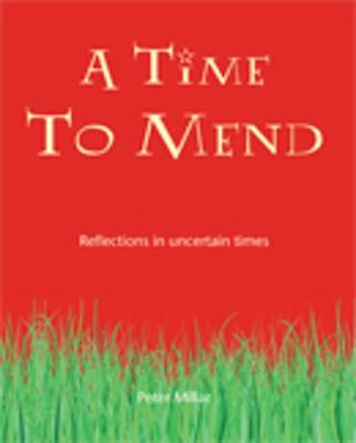 A Time to Mend: Reflections in Uncertain Times (Paperback)