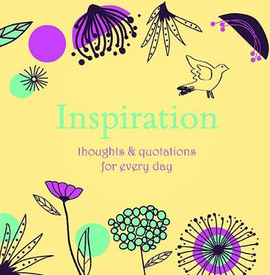 Inspiration: Thoughts and Quotations for Every Day (Hardback)