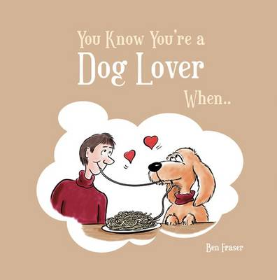 You Know You're a Dog Lover When... - You Know You're ... (Hardback)