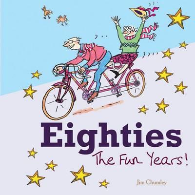 Eighties: The Fun Years (Hardback)