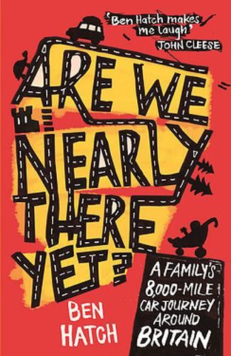 Are We Nearly There Yet?: A Family's 8,000-Mile Car Journey Around Britain (Paperback)