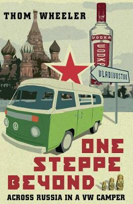 One Steppe Beyond: Across Russia in a VW Camper (Paperback)