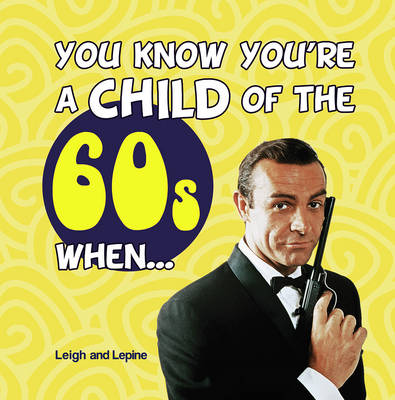 You Know You're a Child of the 60s When... - You Know You're ... (Hardback)