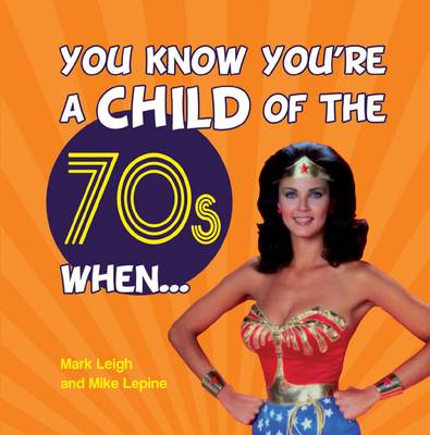 You Know You're a Child of the 70s When... - You Know You're ... (Hardback)