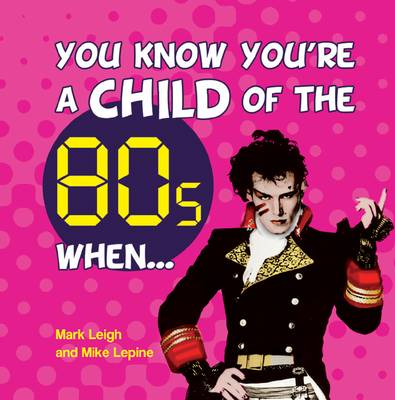 You Know You're a Child of the 80s When - You Know You're ... (Hardback)