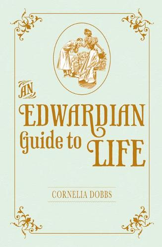 An Edwardian Guide to Life (Hardback)