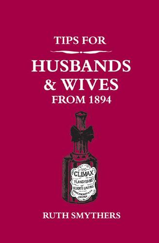 Tips for Husbands and Wives from 1894 (Hardback)