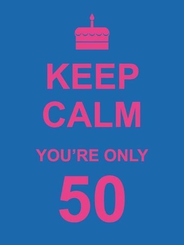 Keep Calm You're Only 50 (Hardback)