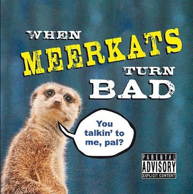 When Meerkats Turn Bad (Hardback)