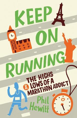 Keep on Running: The Highs and Lows of a Marathon Addict (Paperback)