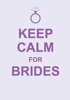 Keep Calm for Brides - Keep Calm (Hardback)