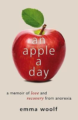 An Apple a Day: A Memoir of Love and Recovery from Anorexia (Paperback)