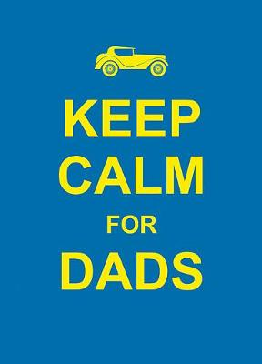 Keep Calm for Dads (Hardback)