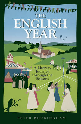The English Year: A Literary Journey Through the Seasons (Hardback)