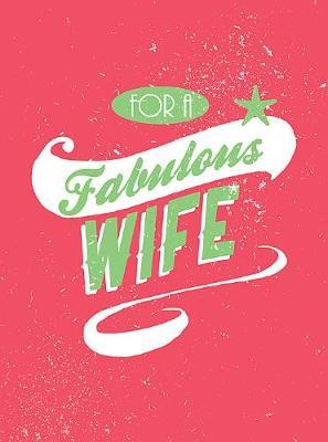 For a Fabulous Wife (Hardback)