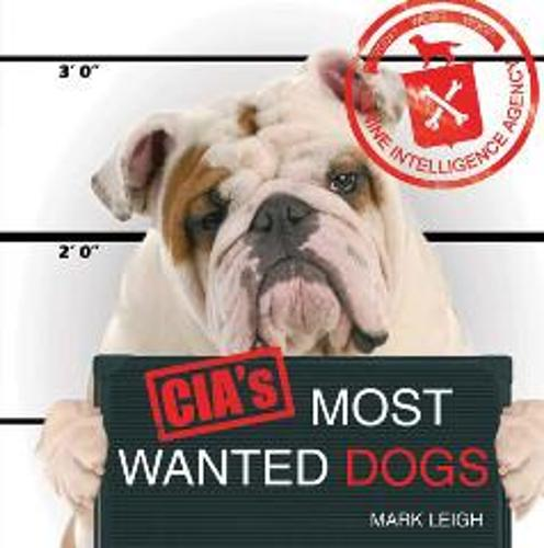 CIA's Most Wanted Dogs (Hardback)