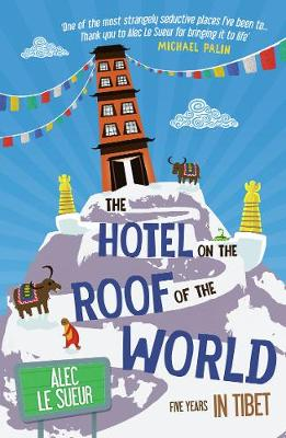 The Hotel on the Roof of the World: Five Years in Tibet (Paperback)