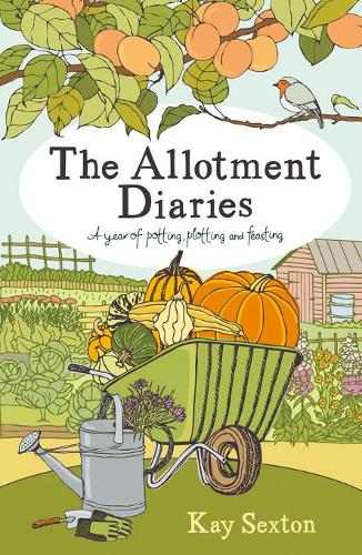 The Allotment Diaries: A Year of Potting, Plotting and Feasting (Paperback)