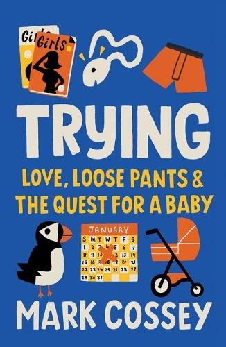 Trying: Love, Loose Pants, and the Quest for a Baby (Paperback)