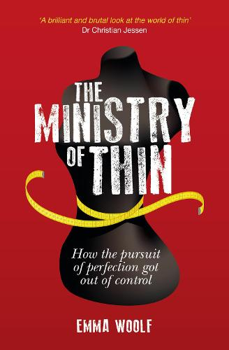 The Ministry of Thin: How the Pursuit of Perfection Got Out of Control (Paperback)