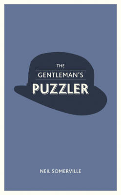 The Gentleman's Puzzler: Crafty Conundrums For The Modern Gent (Hardback)