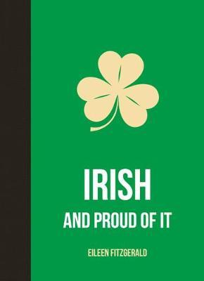 Irish and Proud of It (Hardback)