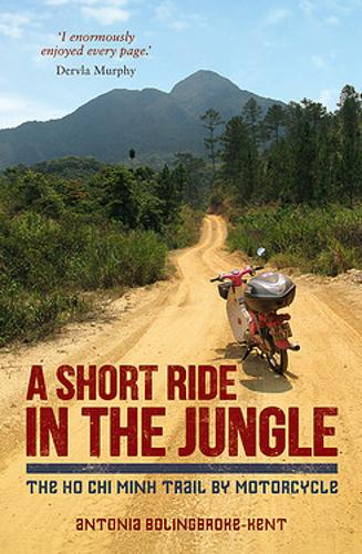 A Short Ride in the Jungle: The Ho Chi Minh Trail by Motorcycle (Paperback)