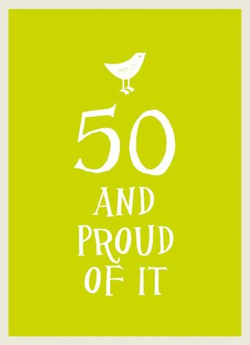 50 and Proud of It (Hardback)