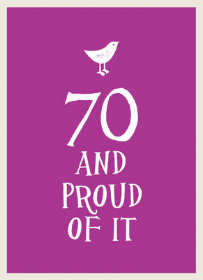70 and Proud of It (Hardback)