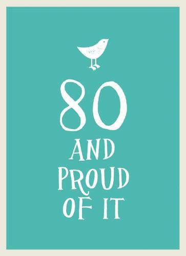 80 and Proud of It (Hardback)