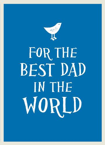 For the Best Dad in the World (Hardback)