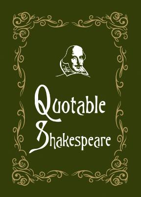 Quotable Shakespeare - Quotable (Hardback)