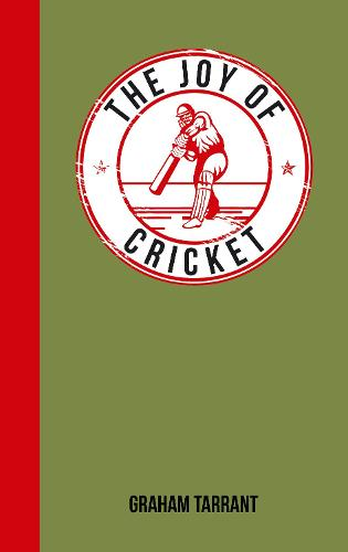 The Joy of Cricket: For Those Who Love a Good Innings - The Joy of (Hardback)