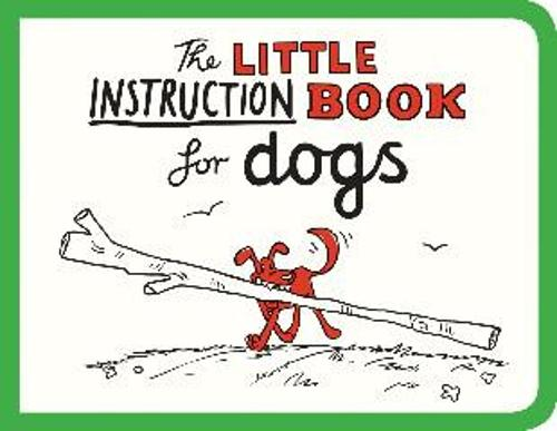 The Little Instruction Book for Dogs (Paperback)