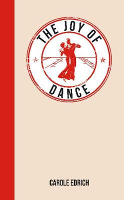 The Joy of Dance: For Those Who Have Rhythm in Their Feet - The Joy of (Hardback)
