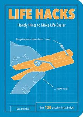 Life Hacks: Handy Tips to Make Life Easier - Life Hacks (Paperback)