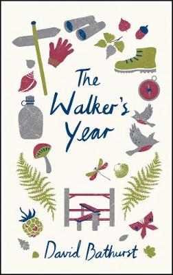 The Walker's Year: A Month-by-Month Guide for Hikers and Ramblers (Hardback)