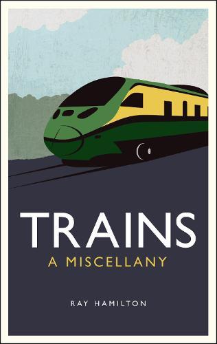 Trains: A Miscellany (Hardback)