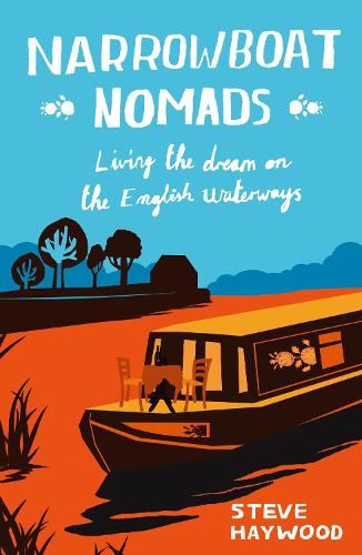Narrowboat Nomads: Living the Dream on the English Waterways (Paperback)