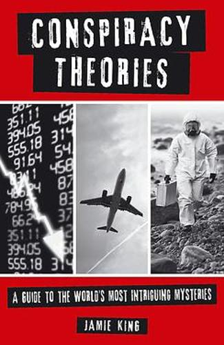 Conspiracy Theories: A Guide to the World's Most Intriguing Mysteries (Paperback)