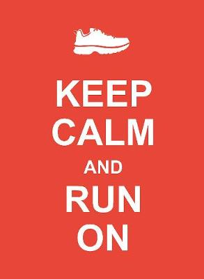 Keep Calm and Run On - Keep Calm (Hardback)