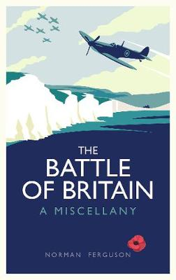 The Battle of Britain: A Miscellany (Hardback)
