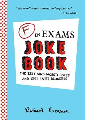 F in Exams Joke Book: The Best (and Worst) Jokes and Test Paper Blunders (Paperback)